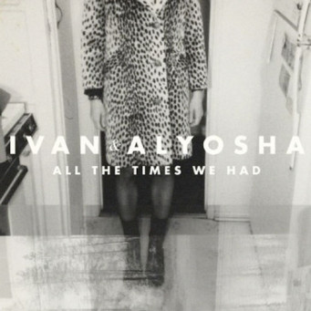 Album cover of All the Times We Had by Ivan & Alyosha
